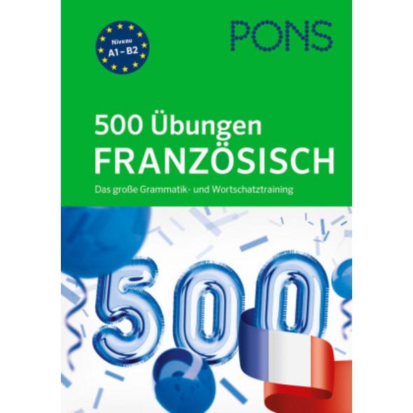 PONS 500 Übungen Französisch