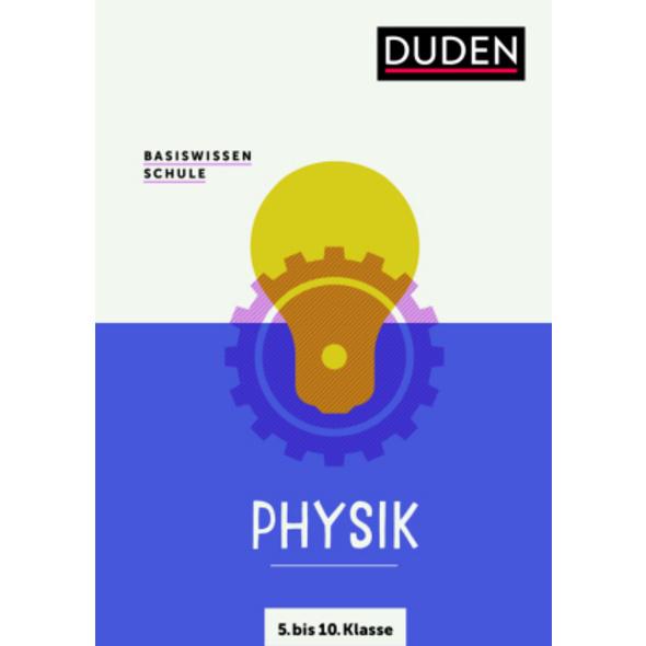 Basiswissen Schule - Physik 5. Klasse bis 10. Klas