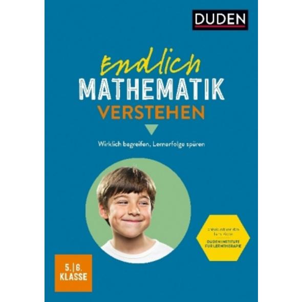 Endlich Mathematik verstehen 5. 6. Klasse