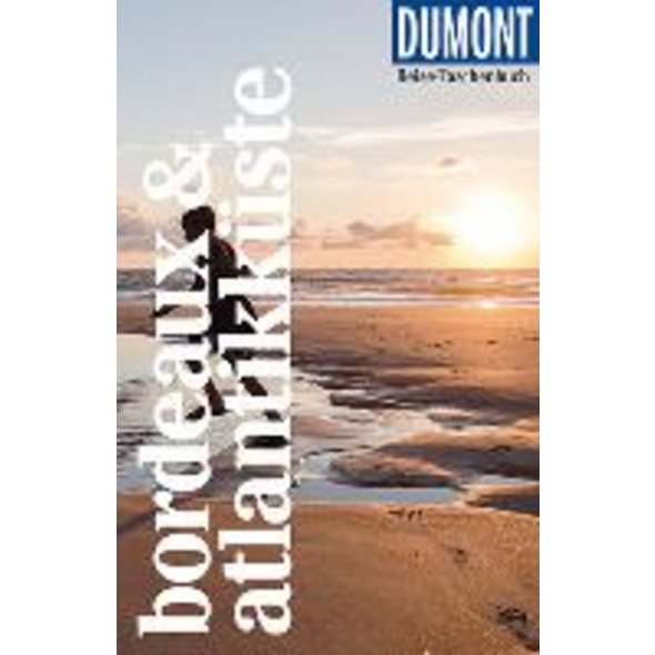 DuMont Reise-Taschenbuch Bordeaux   Atlantikküste