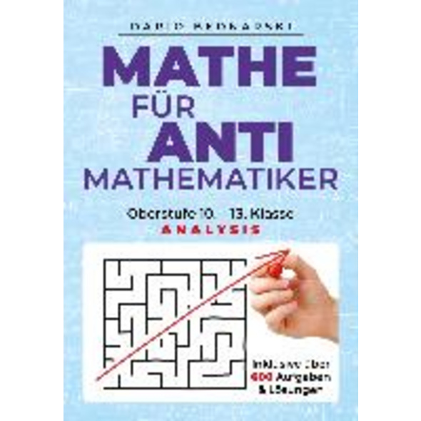 Mathe für Antimathematiker - Analysis