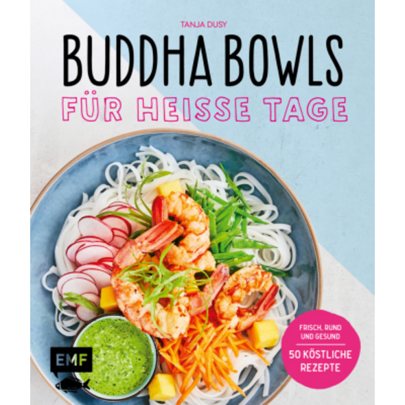 Buddha Bowls für heiße Tage