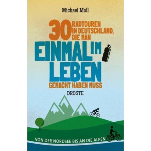 30 Radtouren in Deutschland, die man einmal im Leb