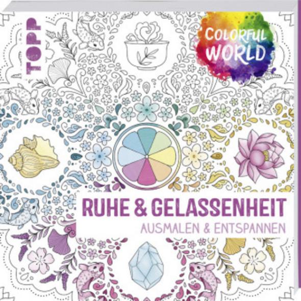 Colorful World - Ruhe   Gelassenheit