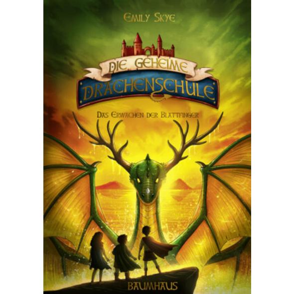 Die geheime Drachenschule - Das Erwachen der Blatt