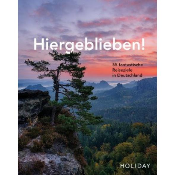 HOLIDAY Reisebuch: Hiergeblieben! - 55 fantastisch