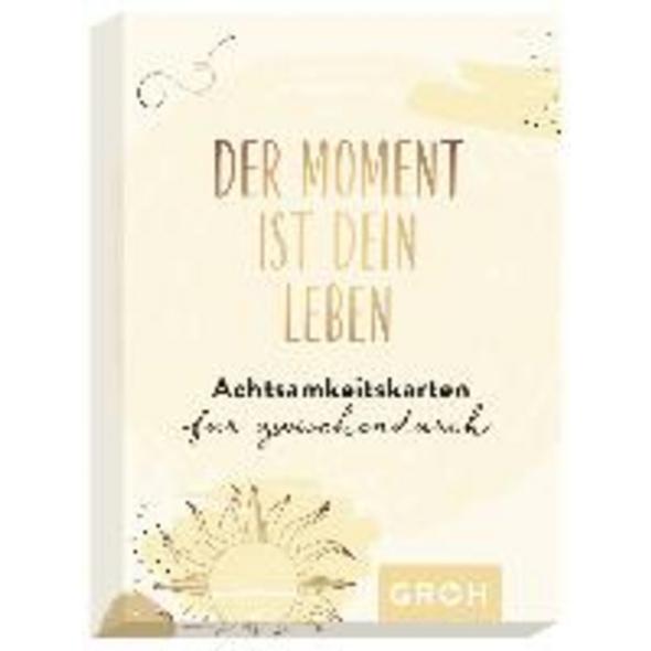 Der Moment ist dein Leben - Achtsamkeitskarten für