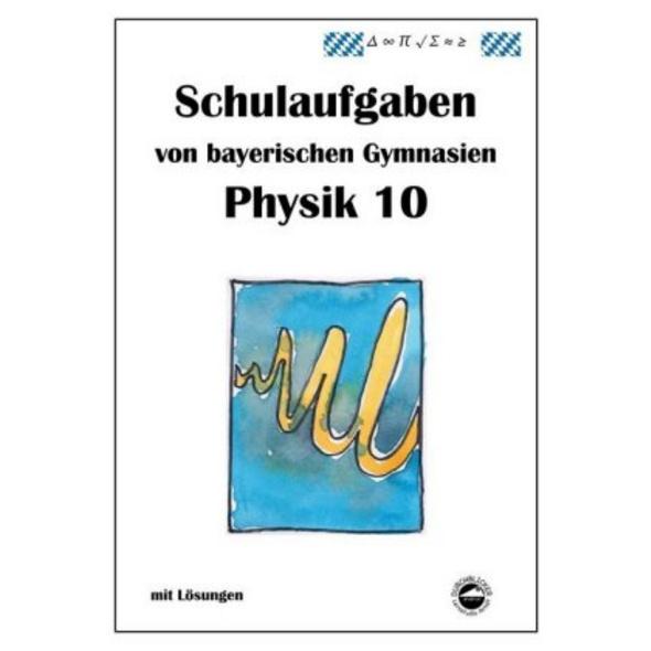 Arndt, C: Physik 10, Schulaufgaben bayer. Gymnasie