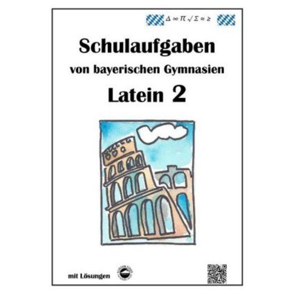 Latein 2, Schulaufgaben von bayerischen Gymnasien