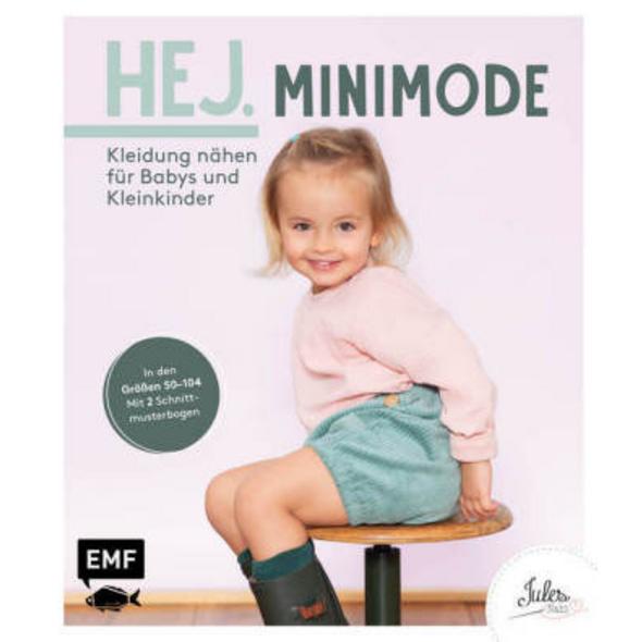 Hej. Minimode - Kleidung nähen für Babys und Klein
