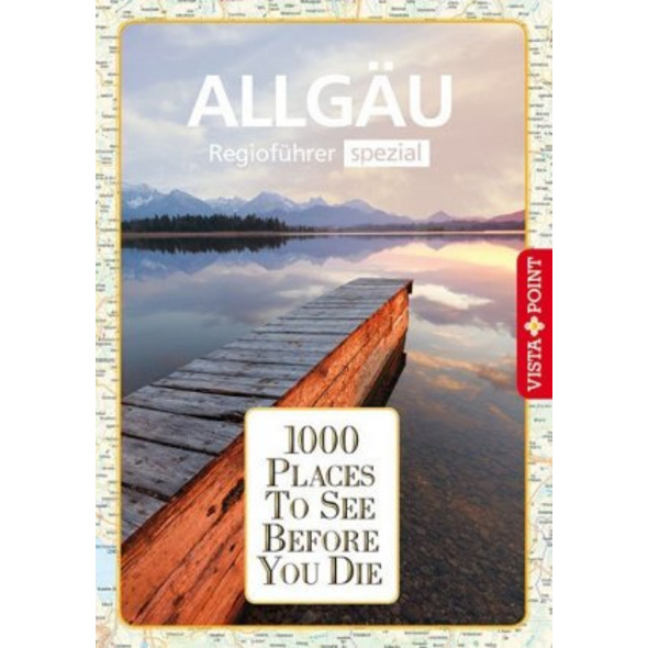 1000 Places-Regioführer Allgäu