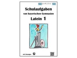 Latein 1, Schulaufgaben von bayerischen Gymnasien